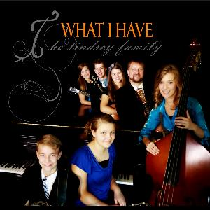 The Lindsey Family - What I Have